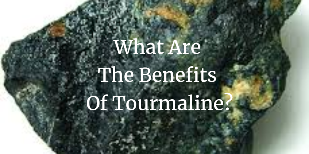What Are the Benefits of Tourmaline?