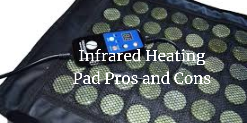 Infrared heating pad pros and cons